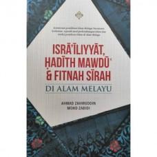 ISRA'ILIYYAT, HADITH MAUDU' & FITNAH SIRAH DI ALAM MELAYU - Israiliyyat Hadith Mawdu' & Fitnah Sirah di Alam Melayu