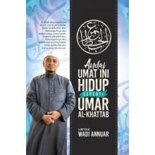 Andai Umat Ini Hidup Seperti Umar Al-Khattab