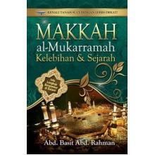 Makkah Al Mukarramah Kelebihan dan Sejarah