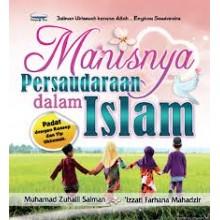 Manisnya Persaudaraan Dalam Islam