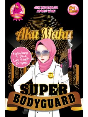 Aku Mahu SuperBodyguard