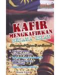 Kafir Mengkafirkan Sesama Islam Menurut Al-Quran & As-Sunnah