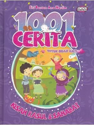 1001 Cerita Kisah Rasul dan Sahabat untuk Buah Hati (Hard Cover)