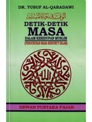 Detik-Detik Masa Dalam Kehidupan Muslim