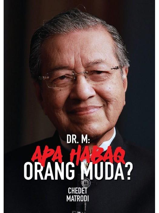 Dr. M: Apa Habaq Orang Muda?