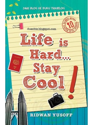Life is Hard Stay Cool (Travelog)