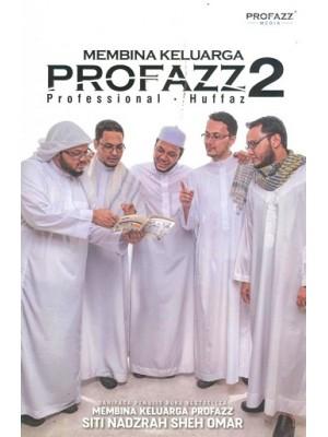 Membina Keluarga PROFAZZ (Professional + Huffaz) 2