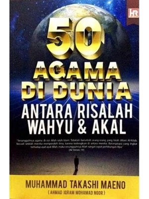 50 Agama Di Dunia : Antara Risalah Wahyu dan Akal