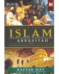 Kerajaan Khalifah Islam : Kegemilangan Pemerintahan Abbasiyah dan Kemunculan Kerajaan Umaiyah di Andalus