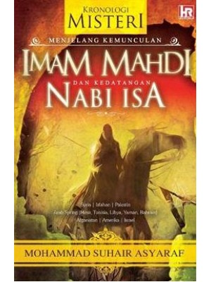 Kronologi Misteri Menjelang Kemunculan Imam Mahdi dan Kedatangan Nabi Isa
