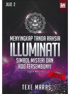 Menyingkap Tanda Rahsia Illuminati - Simbol Misteri dan Kod Tersembunyi Codex Magica (Jilid 2)