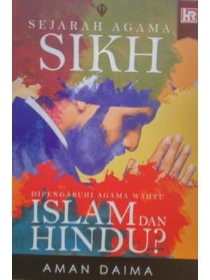 Sejarah Agama Sikh : Dipengaruhi Agama Wahyu Islam dan Hindu?