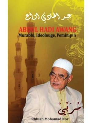 Abdul Hadi Awang: Murabbi, Ideoluge, Pemimpin