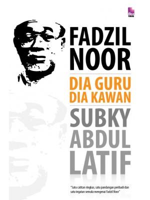 Fadzil Noor: Dia Guru Dia Kawan