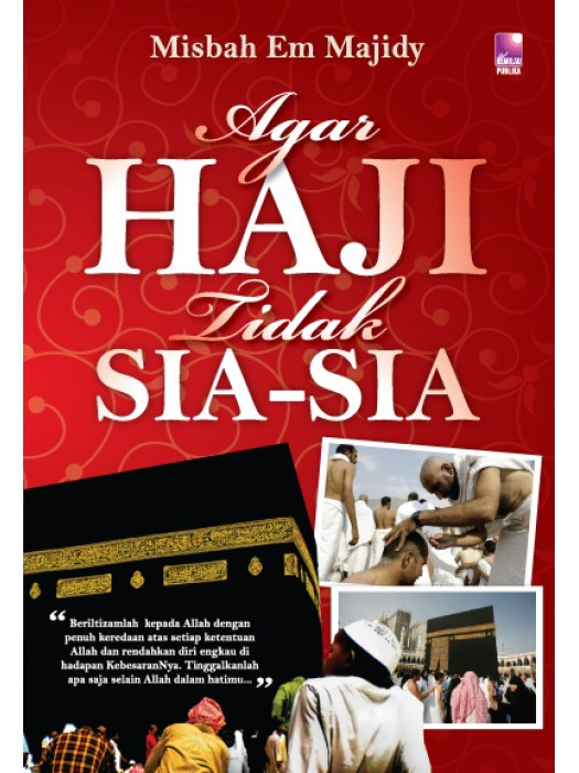 Agar Haji Tidak Sia-Sia