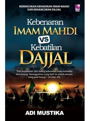 Kebenaran Imam Mahdi & Kebatilan Dajjal