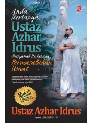 Anda Bertanya Ustaz Azhar Idrus Menjawab Berkenaan Permasalahan Umat