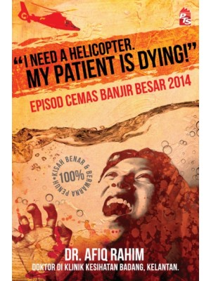 I Need A Helicopter, My Patient is Dying! : Episod Cemas Banjir Besar 2014