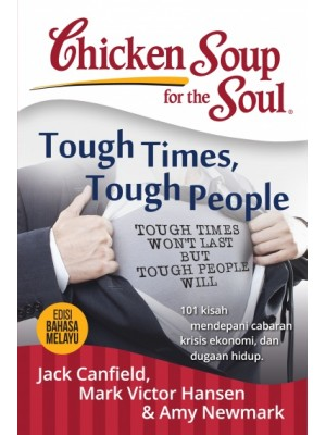 Chicken Soup for the Soul: Tough Times Tough People - Edisi Bahasa Melayu