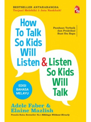 How To Talk So Kids Will Listen & Listen So Kids Will Talk (Edisi Bahasa Melayu)
