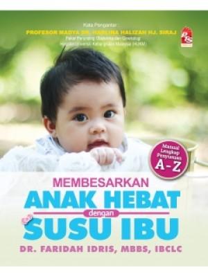 Membesarkan Anak Hebat Dengan Susu Ibu