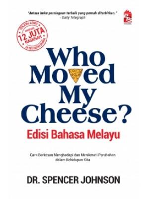 Who Moved My Cheese? Edisi Bahasa Melayu
