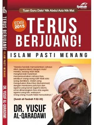 Terus Berjuang – Islam Pasti Menang