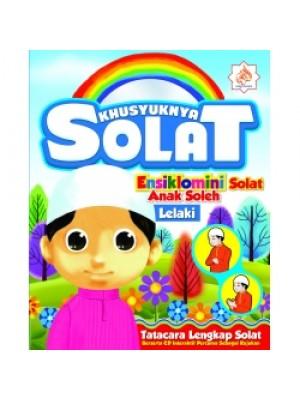 KHUSYUKNYA SOLAT LELAKI : ENSIKLOMINI SOLAT ANAK SOLEH ( BUKU + CD )