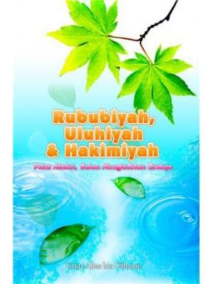 Rububiyah, Uluhiyah & Hakimiah Paksa Akidah, Bukan Mengkafirkan Sesiapa.
