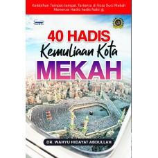 40 Hadis Kemuliaan Kota Mekah