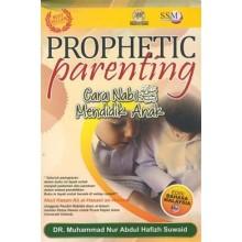 Prophetic Parenting: Cara Nabi Mendidik Anak - Edisi Bahasa Melayu