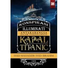 Konspirasi Illuminati Antarabangsa dalam Tenggelamnya Kapal Titanic