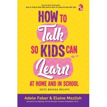 How to Talk So Kids Can Learn at Home and in School