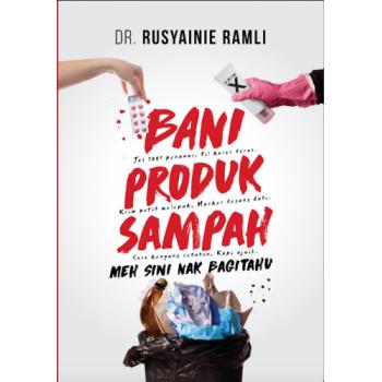 Bani Produk Sampah  oleh Dr. Rusyainie Ramli