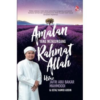 Amalan yang Mengundang Rahmat Allah  oleh Ustaz Jafri Abu Bakar Mahmoodi, Ustaz Hamid Addin