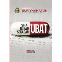 Sihat Bukan Sekadar Ubat  oleh Dato' Dr. Suriyakhatun
