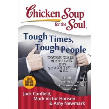 Chicken Soup for the Soul: Tough Times Tough People - Edisi Bahasa Melayu