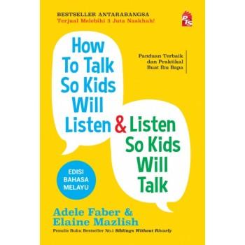How To Talk So Kids Will Listen & Listen So Kids Will Talk (Edisi Bahasa Melayu)