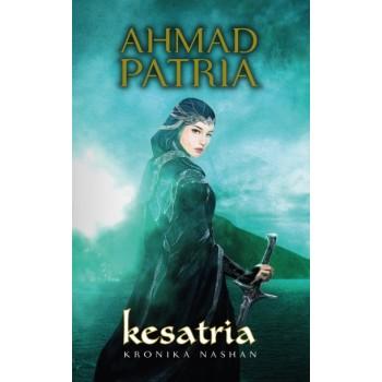 KESATRIA : KRONIKA NASHAN (AHMAD PATRIA)