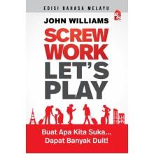Screw Work Lets Play: Edisi Bahasa Melayu