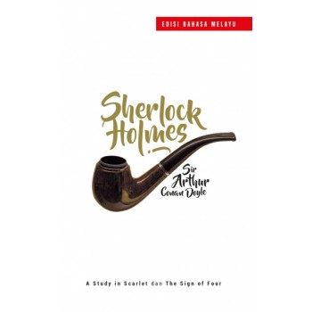 Sherlock Holmes : A Study in Scarlet and The Sign of Four (Edisi Bahasa Melayu)