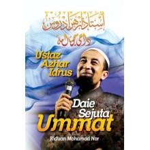 Ustaz Azhar Idrus, Daie Sejuta Ummat